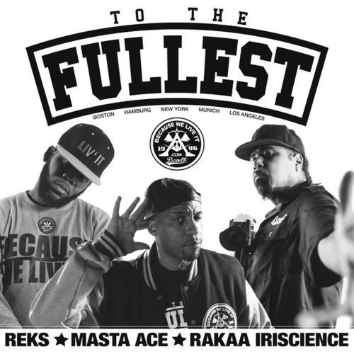 "Reks | Masta Ace | Rakaa Iriscience - To The Fullest [12""]"